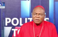 Nigerians will be happy to have a govt that can be trusted: Cardinal Onaiyekan